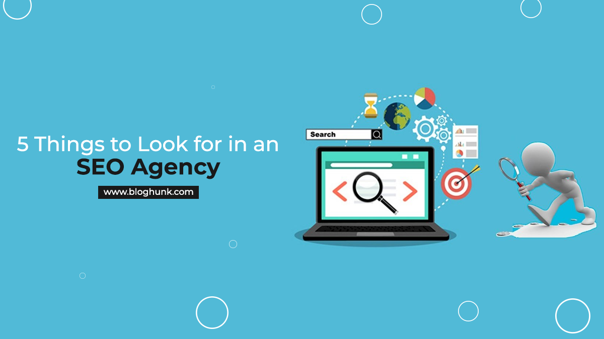 5 Things to Look for in an SEO Agency 1