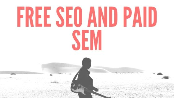 Free SEO and Paid SEM