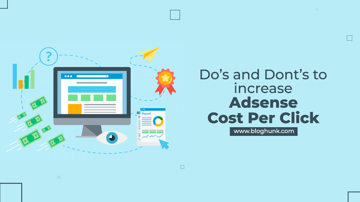 Do's and Dont's to increase Adsense cost per click 10