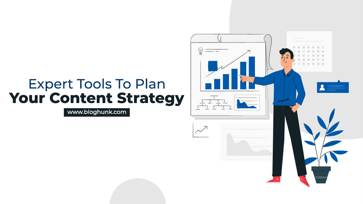 Expert Tools To Plan Your Content Strategy 1
