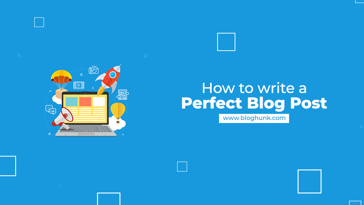How to write a perfect blog post 1