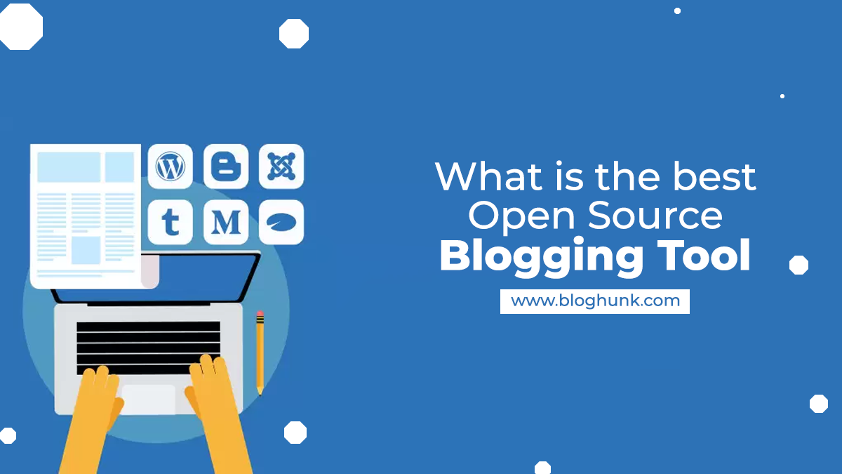 What is the best Open Source Blogging tool 1