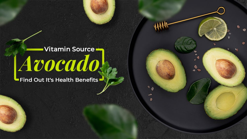 Find Out Health Benefits of Vitamin Source Avocado